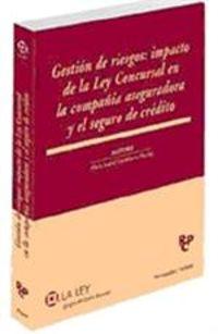 GESTION DE RIESGOS - IMPACTO DE LA LEY CONCURSAL EN LA COMPAÑIA
