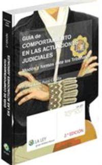 GUIA DE COMPORTAMIENTO EN LAS ACTUACIONES JUDICIALES (2ª ED)