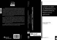 Ley 15 / 2007, De Defensa De La Competencia - Balance De Su Aplicacion - Aa. Vv.