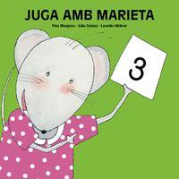 Juga Amb Marieta 3 (4 Anys) - Lourdes Bellver Ferrando / Fina Masgrau Plana / Julia Gomez Alba