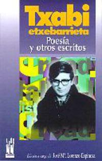 Txabi Etxebarrieta - Poesia Y Otros Escritos - Txabi Etxebarrieta