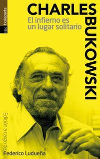 El infierno es un lugar solitario - Charles Bukowski