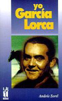 Yo, Garcia Lorca - Andres Sorel