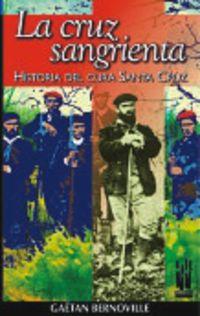 CRUZ SANGRIENTA, LA (HISTORIA DEL CURA SANTA CRUZ)
