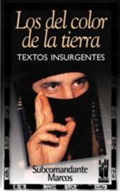 Los Del Color De La Tierra - Textos Insurgentes - Subcomandante Marcos
