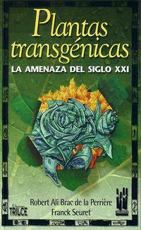 PLANTAS TRANSGENICAS (LA AMENAZA DEL SIGLO XXI)