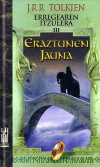 ERAZTUNEN JAUNA III - ERREGEAREN ITZULERA