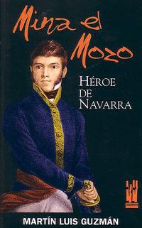 MINA EL MOZO, HEROE DE NAVARRA