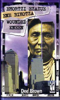 Ehortzi Ezazue Ene Bihotza - Wounded Kneen - Dee Alexander Brown