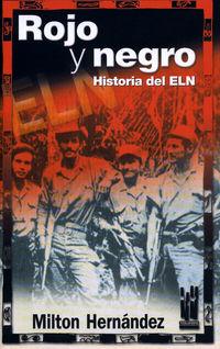 ROJO Y NEGRO, HISTORIA DEL E. L. N.