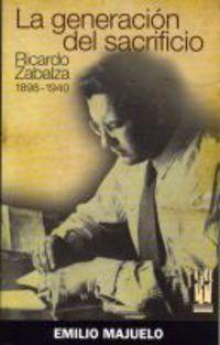 GENERACION DEL SACRIFICIO, LA - RICARDO ZABALZA (1898-1940)