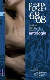 DESIRA PLAZER - 68-08 - EUSKAL LITERATURA EROTIKOAREN ANTOLOGIA