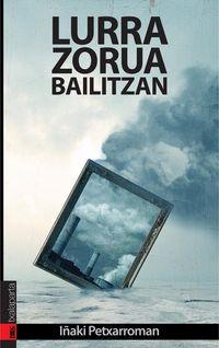 Lurra, Zorua Bailitzan - Iñaki Petxarroman