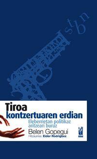 TIROA KONTZERTUAREN ERDIAN - ELEBERRIETAN POLITIKAZ ARITZEARI BURUZ