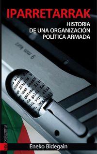 Iparretarrak - Historia De Una Organizacin Politica Armada - Eneko Bidegain