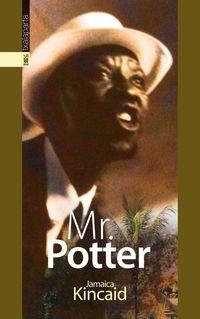 Mr. Potter - Jamaica Kincaid