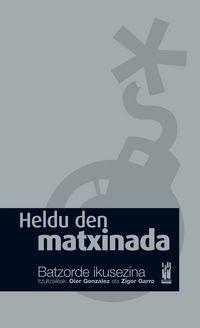 HELDU DEN MATXINADA - BATZORDE IKUSEZINA