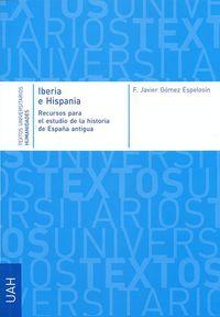 IBERIA E HISPANIA - RECURSOS PARA EL ESTUDIO DE LA HISTORIA DE LA ESPAÑA ANTIGUA