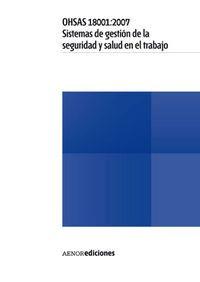 OHSAS 18001: 2007, SISTEMAS DE GESTION DE LA SEGURIDAD Y SALUD EN EL