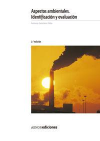(2 Ed) Aspectos Ambientales - Identificacion Y Evaluacion - Antonio Carretero Peña