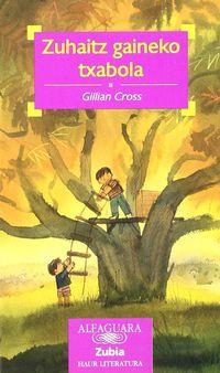 Zuhaitz Gaineko Txabola - Gillian Cross