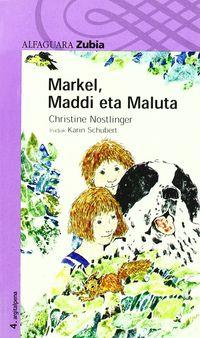 Markel, Maddi Eta Maluta - Christine Nostlinger