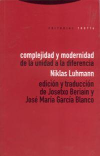 COMPLEJIDAD Y MODERNIDAD - DE LA UNIDAD A LA DIFERENCIA