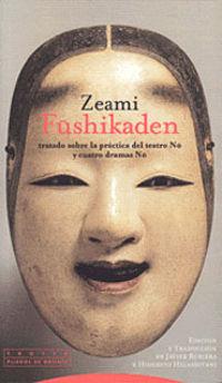 Fushikaden - Tratado Sobre La Practica Del Teatro - Zeami