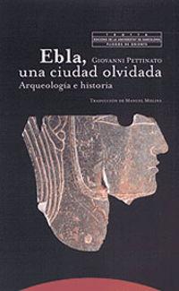 EBLA, UNA CIUDAD OLVIDADA - ARQUEOLOGIA E HISTORIA