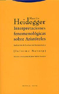 INTERPRETACIONES FENOMENOLOGICAS SOBRE ARISTOTELES - (INDICACION DE LA SITUACION HERMENEUTICA) [INFORME NATORP]