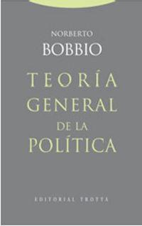 (3 Ed) Teoria General De La Politica - Norberto Bobbio