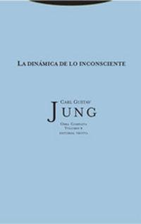 O. C. Jung 8 - La Dinamica De Lo Inconsciente - Carl Gustav Jung