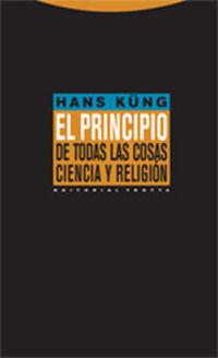 (2 ED) PRINCIPIO DE TODAS LAS COSAS, EL - CIENCIA Y RELIGION