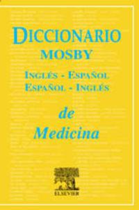 DICC. MOSBY ING / ESP - ESP / ING DE MEDICINA