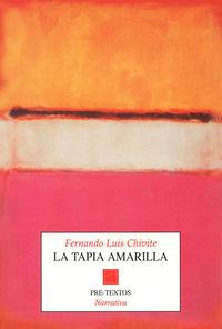 La tapia amarilla - Fernando Luis Chivite