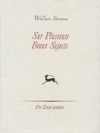 Sur Plusieurs Beaux Sujects - Wallace Stevens