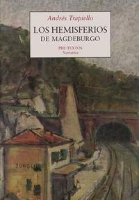 Los hemisferios de magdeburgo - Andres Trapiello