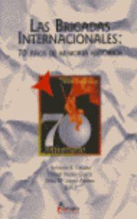 Las brigadas internacionales - Antonio R. Celada / Daniel Pastor Garcia / Lopez