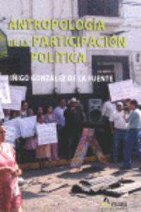 Antropologia De La Participacion Politica - Iñigo Gonzalez De La Fuente