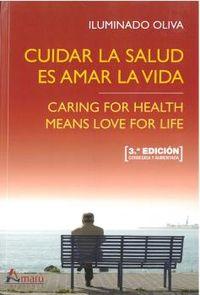 (3 Ed) Cuidar La Salud Es Amar La Vida - Iluminado Oliva