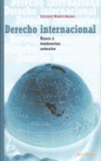 DERECHO INTERNACIONAL - BASES Y TENDENCIAS ACTUALES