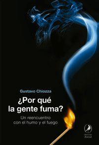 ¿por Que La Gente Fuma? - Gustavo Chiozza