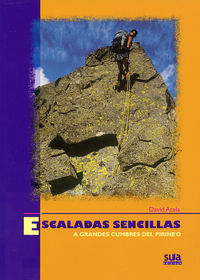 Escaladas Sencillas A Grandes Cumbres Del Pirineo - David Atela