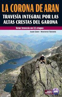 La Corona De Aran (guia Montañera) - Jaume Llanes / Montserrat Timoneda