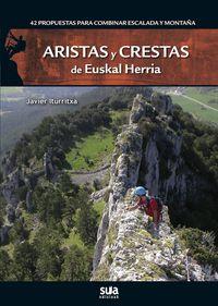 Aristas Y Crestas De Euskal Herria - Javier Iturritxa