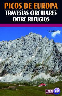 Picos De Europa - Travesias Circulares Entre Refugios - Gorka Lopez