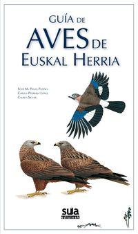 Guia De Aves De Euskal Herria - Xose M. Penas Patiño / Carlos Pedreira Lopez / Carlos Silvar