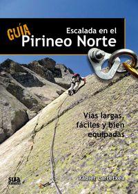 Guia De Escalada En El Pirineo Norte - Xabier Larretxea