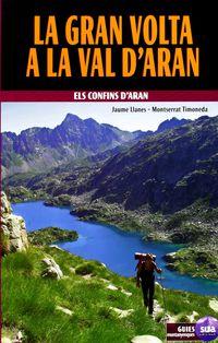 Gran Volta A La Val D'aran, La - Els Confins D'aran - Jaume Llanes / Montserrat Timoneda