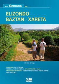 ELIZONDO / BAZTAN / XARETA - UNA SEMANA EN. ..